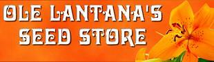 Ole Lantana's Seed Store-All varieties of quality seeds